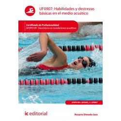 Habilidades y destrezas básicas en el medio acuático UF0907