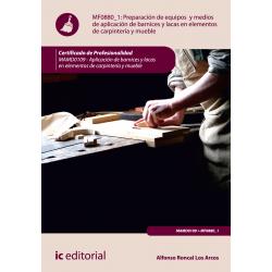 Preparación de equipos y medios de aplicación de  barnices y lacas en elementos de carpintería y mueble MF0880_1