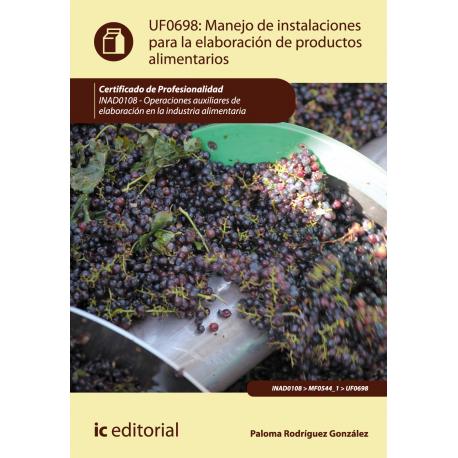 Manejo de instalaciones para la elaboración de productos alimentarios UF0698