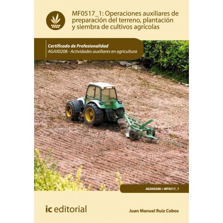 Operaciones auxiliares de preparación del terreno, plantación y siembra de  cultivos agrícolas UF0161