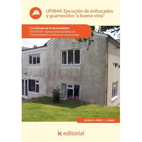 """Ejecución de enfoscados  y guarnecidos """"a buena vista"""" UF0644"""