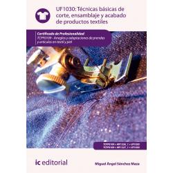 Técnicas básicas de corte, ensamblaje y acabado de productos textiles UF1030