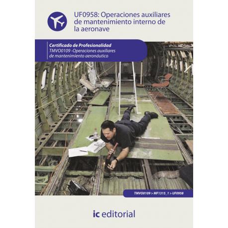Operaciones auxiliares de mantenimiento interno de la aeronave UF0958