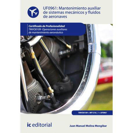 Mantenimiento auxiliar de sistemas mecánicos y fluidos de aeronaves UF0961