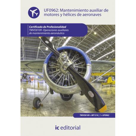 Mantenimiento auxiliar de motores y hélices de aeronaves UF0962