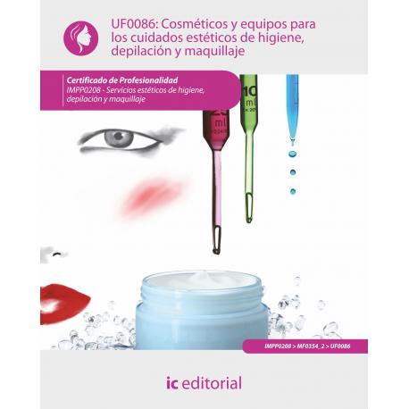 Cosméticos y equipos para los cuidados estéticos de higiene, depilación y maquillaje UF0086