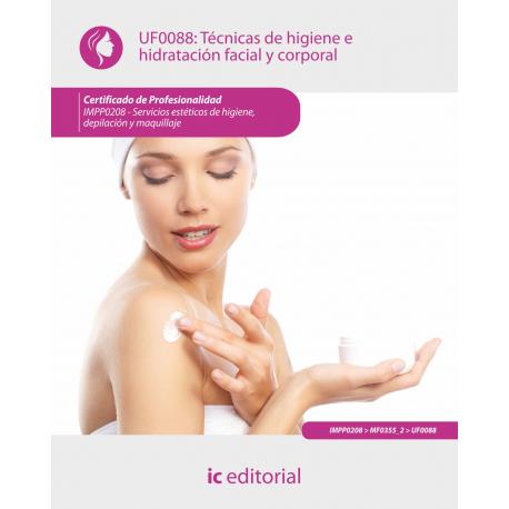Técnicas de higiene e hidratación facial y corporal UF0088