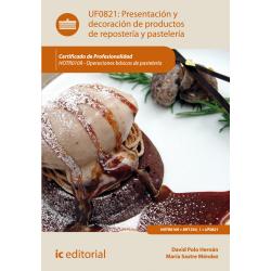 Presentación y decoración de productos de repostería y pastelería UF0821