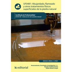 Abujardado, flameado y otros tratamientos físicos superficiales de la piedra natural  UF0481
