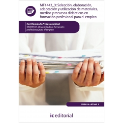 Selección, elaboración, adaptación y utilización de materiales, medios y recursos didácticos en Formación Profesional para el Em