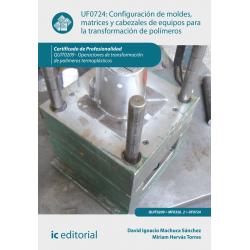 Configuración de moldes, matrices y cabezales de equipos para la transformación de polímeros UF0724
