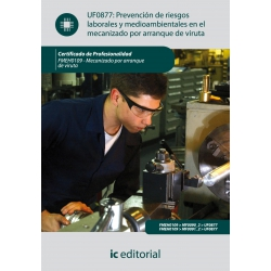 Prevención de riesgos laborales y medioambientales en el mecanizado por arranque de viruta. FMEH0109