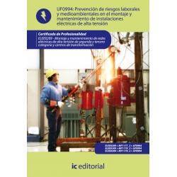 Prevención de riesgos laborales y medioambientales en el montaje y mantenimiento de instalaciones eléctricas de alta tensión. EL