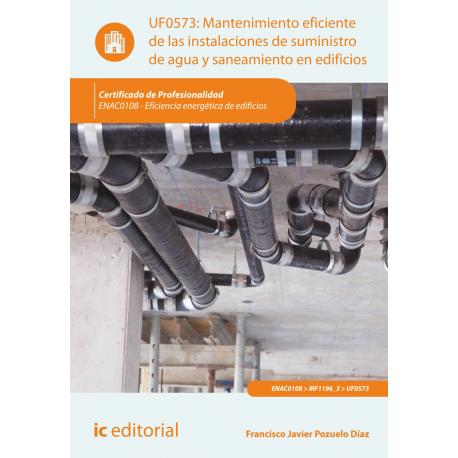 Mantenimiento eficiente de las instalaciones de suministro de agua y saneamiento en edificios UF0573