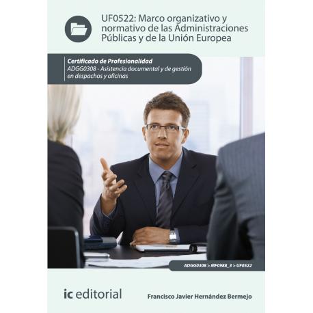 Marco organizativo y normativo de las Administraciones Públicas y de la Unión Europea  UF0522
