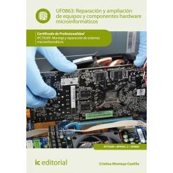 Reparación y ampliación de equipos y componentes hardware microinformáticos. IFCT0309 - Montaje y reparación de sistemas microin
