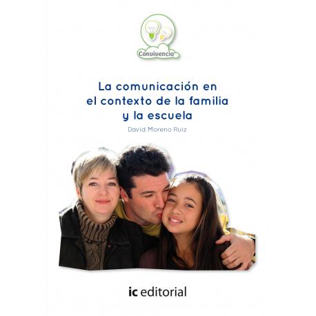 La comunicación en el contexto de la familia y la escuela