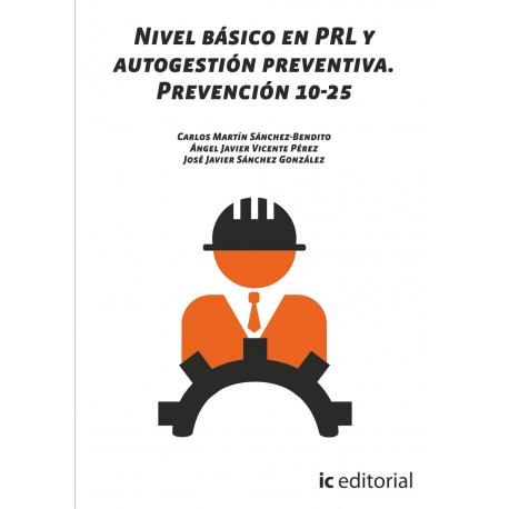 Nivel básico en PRL y autogestión preventiva. Prevención 10-25