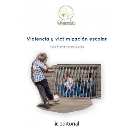 Violencia y victimización escolar