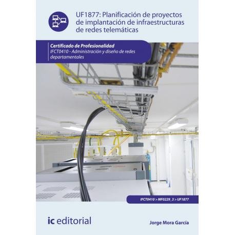 Planificación de proyectos de implantación de infraestructuras de redes telemáticas UF1877