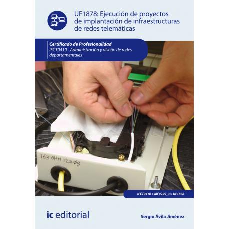Ejecución de proyectos de implantación de infraestructuras de redes telemáticas UF1878