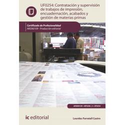 Contratación y supervisión de trabajos de impresión, encuadernación, acabados y gestión de materias primas UF0254