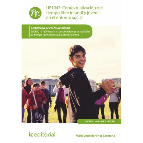 Contextualización del tiempo libre infantil y juvenil en el entorno social UF1947
