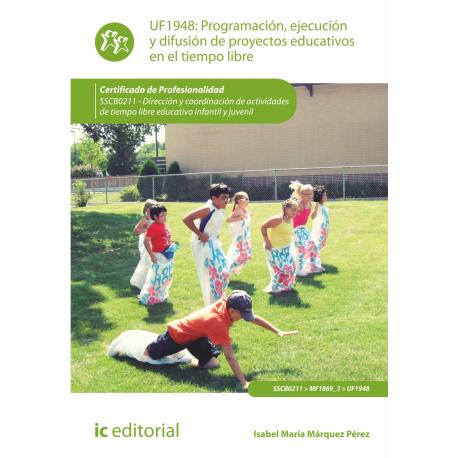 Programación, ejecución y difusión de proyectos educativos en el tiempo libre UF1948