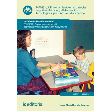 Entrenamiento en estrategias cognitivas básicas y alfabetización tecnológica a personas con discapacidad MF1451_3