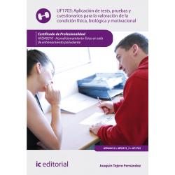 Aplicación de tests, pruebas y cuestionarios para la valoración de la condición física, biológica y motivacional UF1703