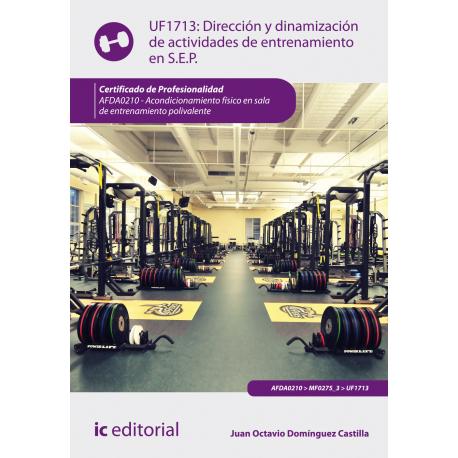 Dirección y dinamización de actividades de entrenamiento en S.E.P. UF1713