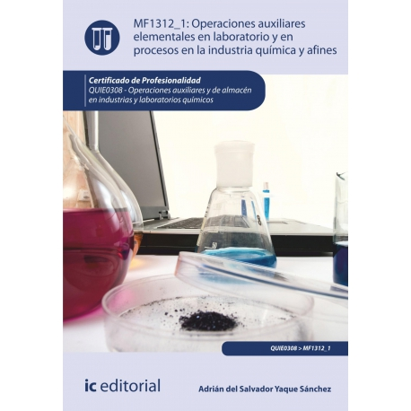 Operaciones auxiliares elementales en laboratorio y en procesos en la industria química y afines. QUIE0308