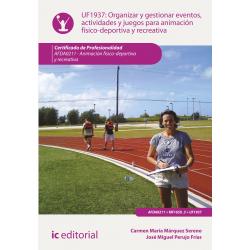 Organizar y gestionar eventos, actividades y juegos para animación físico-deportiva y recreativa UF1937