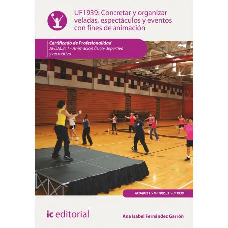 Concretar y organizar veladas, espectáculos y eventos con fines de animación UF1939