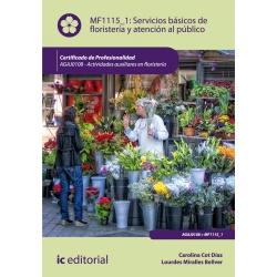Servicios básicos de floristería y atención al público. AGAJ0108 - Actividades auxiliares en floristería