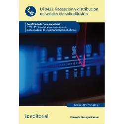 Recepción y distribución de señales de radiodifusión. ELES0108 - Montaje y mantenimiento de infraestructuras de telecomunicacion