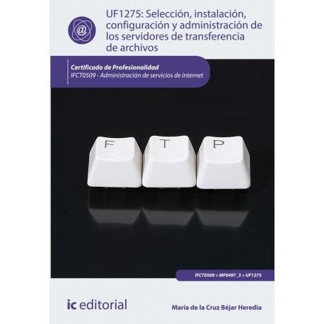Selección, instalación, configuración y administración de los servidores de transferencia de archivos UF1275