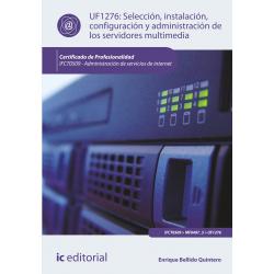 Selección, instalación, configuración y administración de los servidores multimedia UF1276