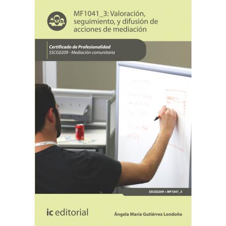 Valoración, seguimiento, y difusión de acciones de mediación MF1041_3