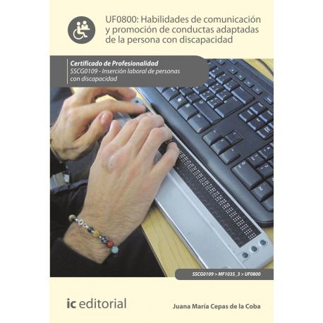 Habilidades de comunicación y promoción de conductas adaptadas de la persona con discapacidad  UF0800