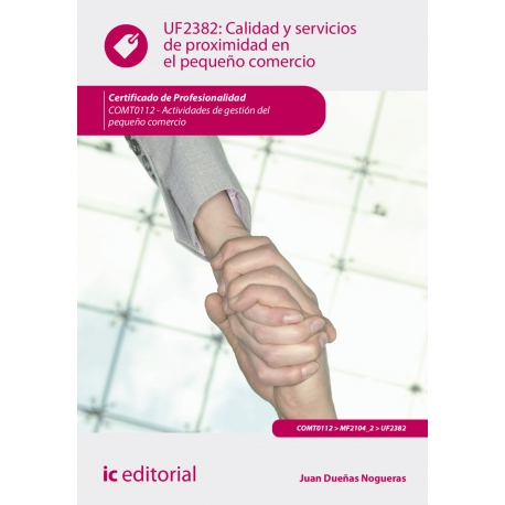 Calidad y servicios de proximidad en el pequeño comercio. COMT0112
