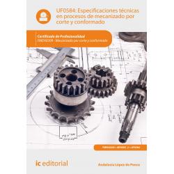 Especificaciones técnicas en procesos de mecanizado por corte y conformado UF0584