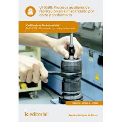 Procesos auxiliares de fabricación en el mecanizado por corte y conformado UF0588
