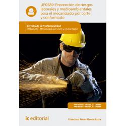 Prevención de riesgos laborales y medioambientales para el mecanizado por corte y conformado UF0589