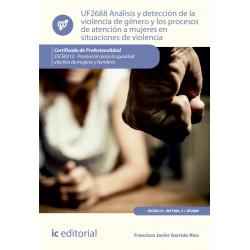Análisis y detección de la violencia de género y los procesos de  atención a mujeres en situaciones de violencia UF2688