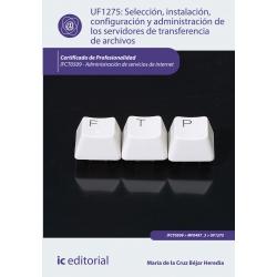 Selección, instalación, configuración y administración de los servidores de transferencia de archivos. IFCT0509