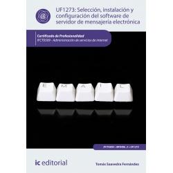 Selección, instalación y configuración del software de servidor de mensajería electrónica. IFCT0509
