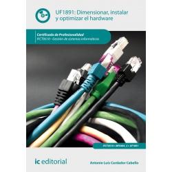 Dimensionar, instalar y optimizar el hardware. IFCT0510