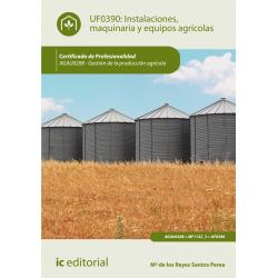 Instalaciones, maquinaria y equipos agrícolas - UF0390