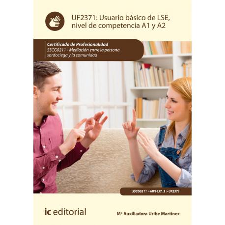 Usuario básico de LSE, nivel de competencia A1 y A2 UF2371